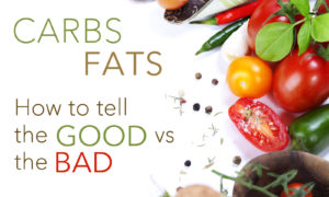 How to tell good vs bad carbs and fats