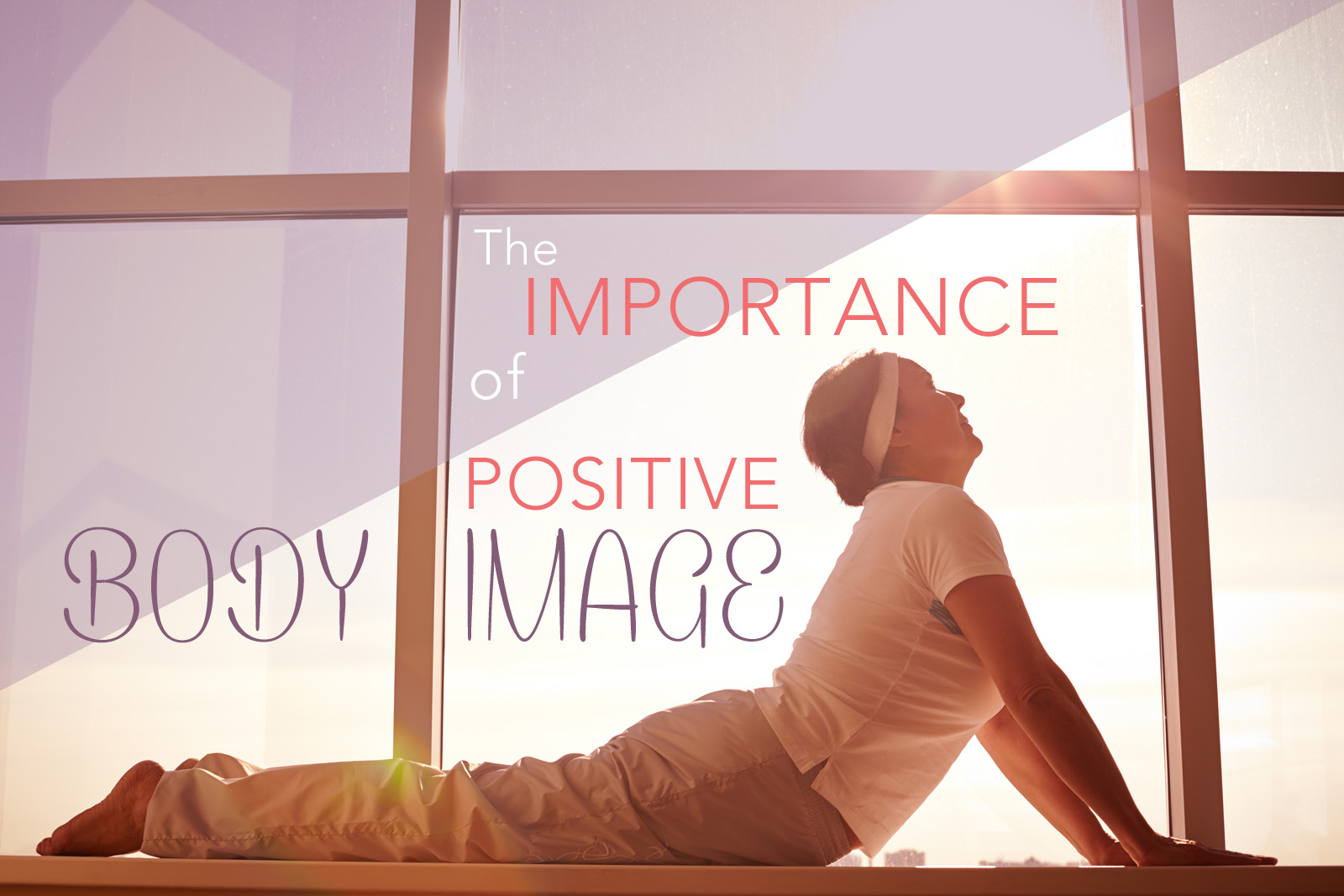 The Importance of Positive Body Image