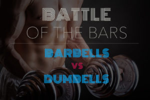 Battle of the Bars: Barbells vs Dumbells