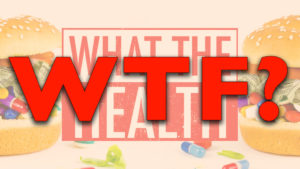 What The Health, WTF, Netflix Documentary Film Initial Review