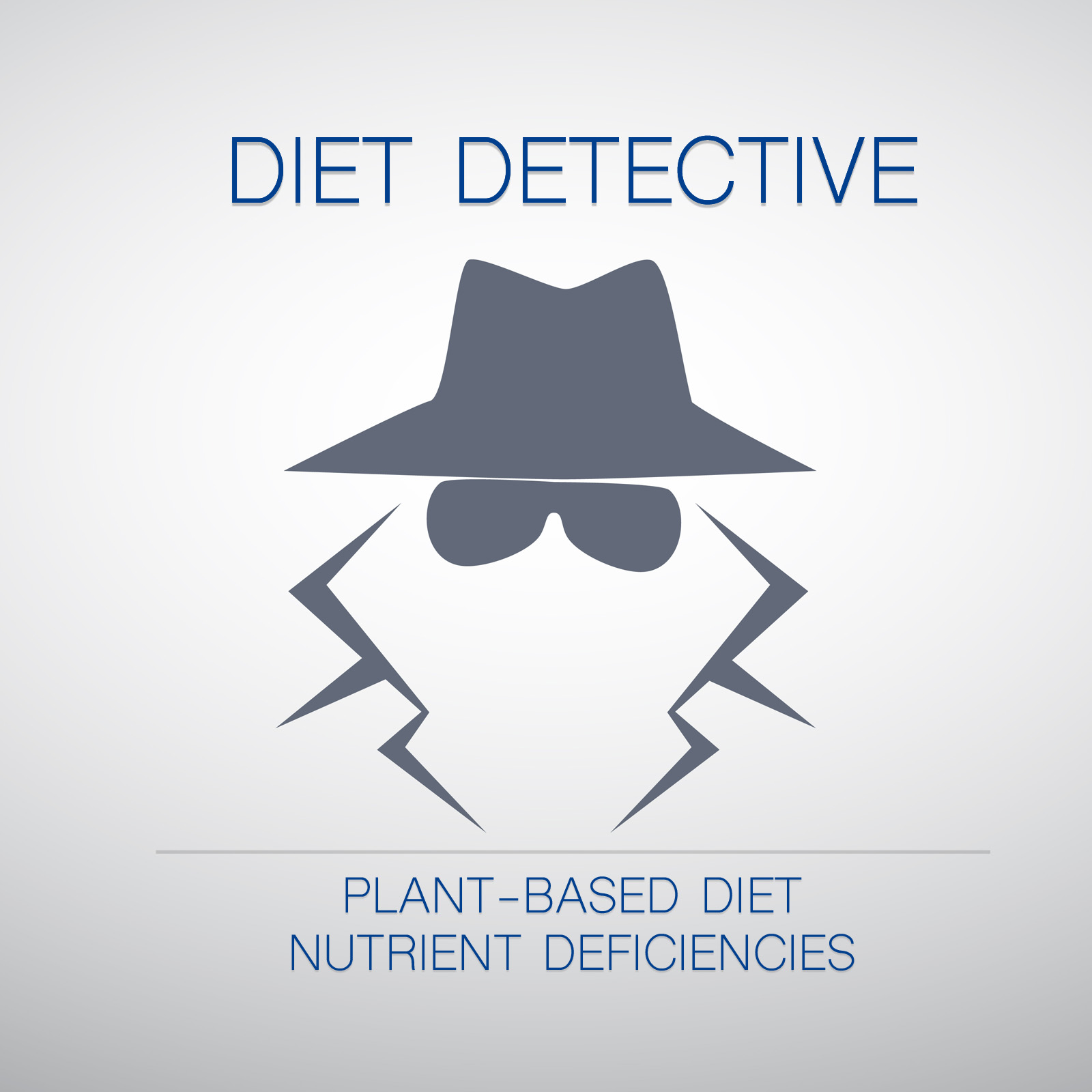 Diet Detective: Plant-based Diet Nutrient Deficiencies