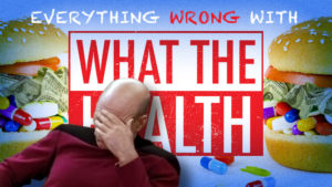 Everything Wrong with What The Health, a Netflix Documentary