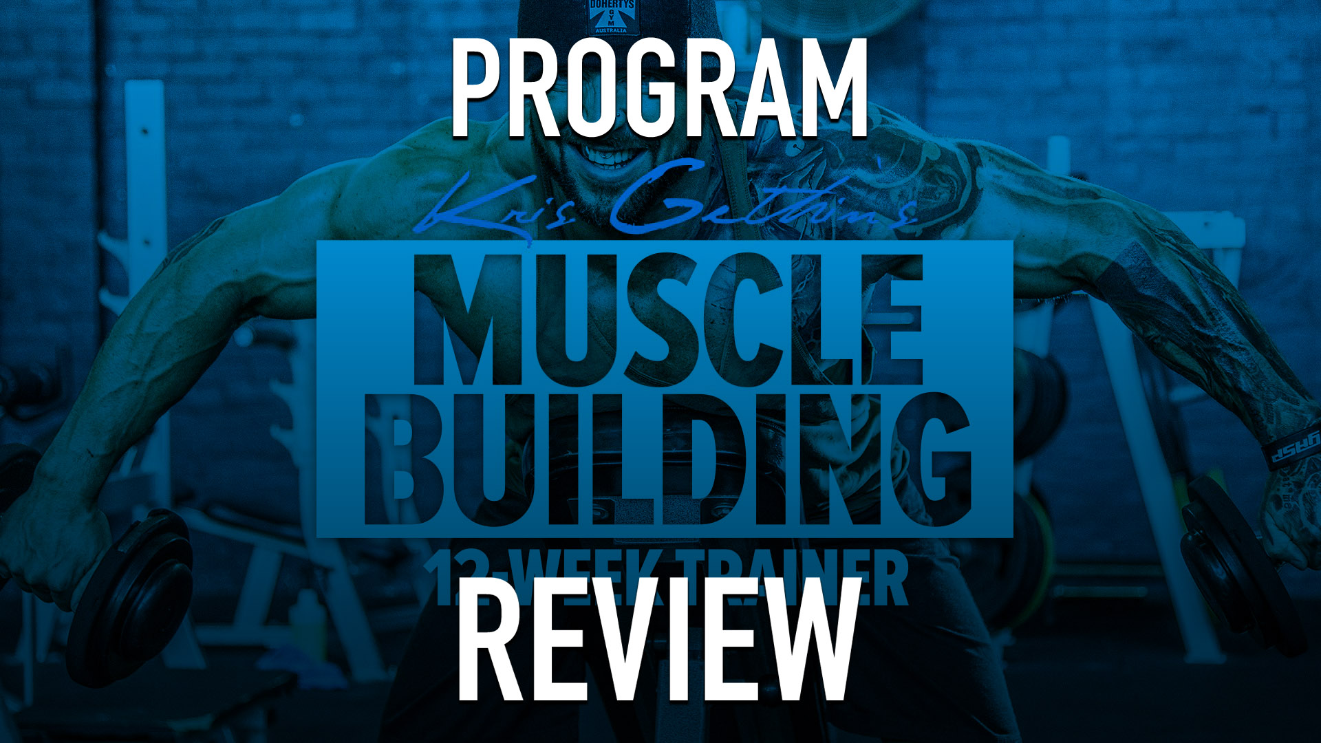 Professional Program Review: Kris Gethin's 12-Week Muscle-Building Trainer